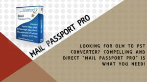 The perfect way of Migrating OLM to PST is here: Mail Passport Pro